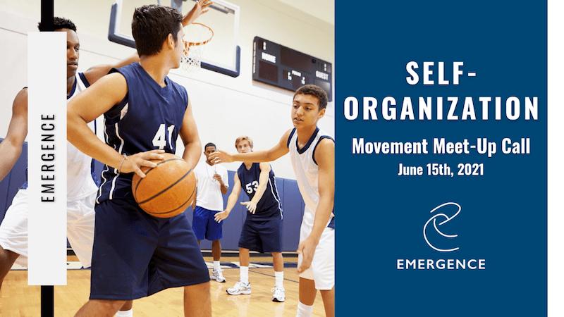 Self-Organization | Movement Meet-Up Call | June 15th, 2021